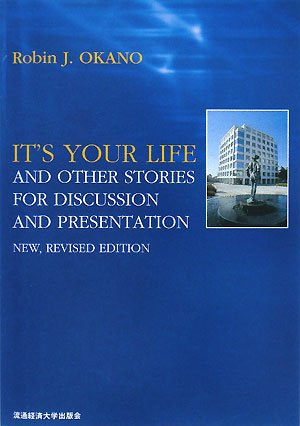 ITS YOUR LIFE -and other stories for discussion and presentation New Revised Edition-